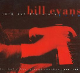 Bill Evans - Turn Out the Stars: Final Village Vanguard Recordings