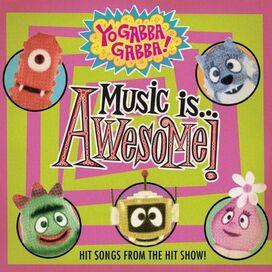 Yo Gabba Gabba! - Music Is...Awesome!