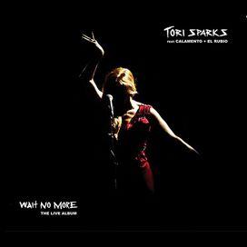Tori Sparks - Wait No More