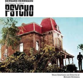 Bernard Herrmann - Psycho (Original Motion Picture Soundtrack)