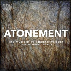 Palsson/ Caput Ensemble/ Hirv - Atonement