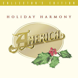 America - Holiday Harmony: Collector's Edition