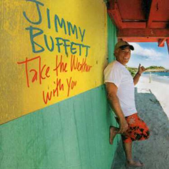 Jimmy Buffett - Take the Weather with You