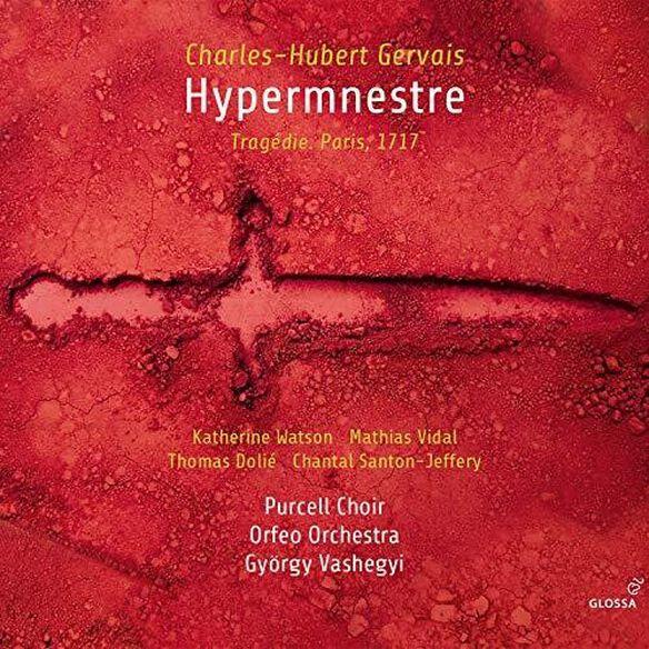 Gervais/ Purcell Choir/ Vashegyi - Hypermnestre