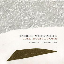 Pegi Young & the Survivors - Lonely in a Crowded Room