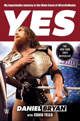 Yes - My Improbable Journey to the Main Event of WrestleMania [Paperback]