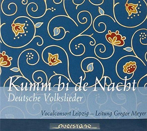 Brahms/ Schubert/ Silcher/ Vocalconsort Leipzig - Kumm bi de Nacht: German Folk Songs