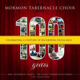 Mormon Tabernacle Choir - 100 Years: Celebrating a Century of Recording Excellence