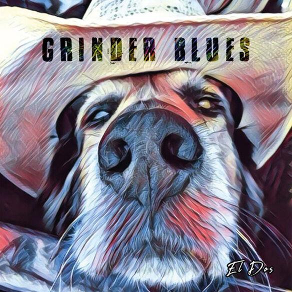 Grinder Blues - El Dos