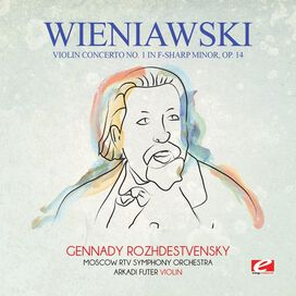 Wieniawski - Wieniawski: Violin Concerto No. 1 in F-Sharp Minor, Op. 14