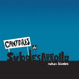 Ruben Blades - Cantares Del Subdesarrollo