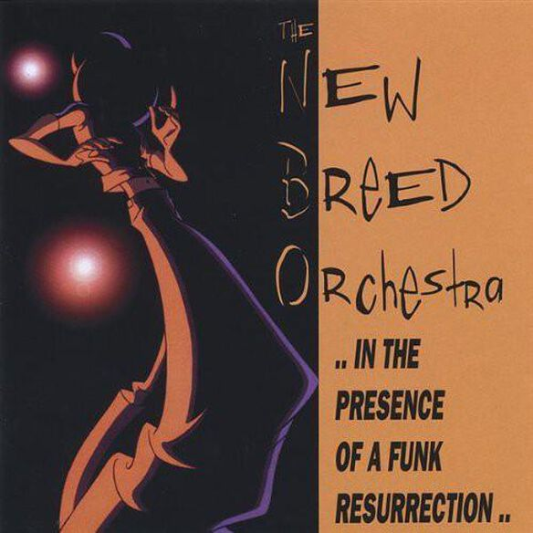 The New Breed Orchestra - In the Presence of a Funk Resurrection