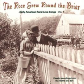 Various Artists - Rose Grew Round the Briar, Vol. 1: Early American Rural Love Songs