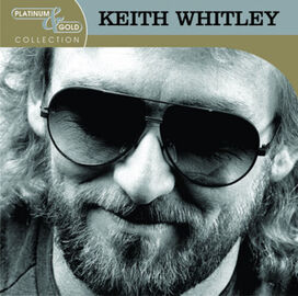 Keith Whitley - Platinum & Gold Collection