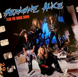 Hericane Alice - Tear The House Down