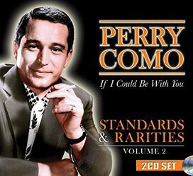 Perry Como - If I Could Be With You: Standards & Rarities, Vol. 2
