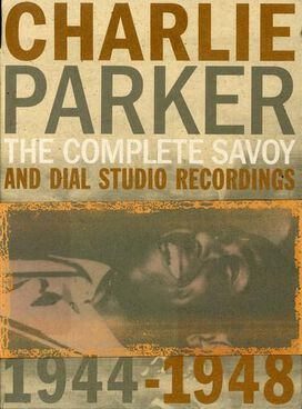 Charlie Parker - Complete Savoy and Dial Studio Recordings 1944-1948