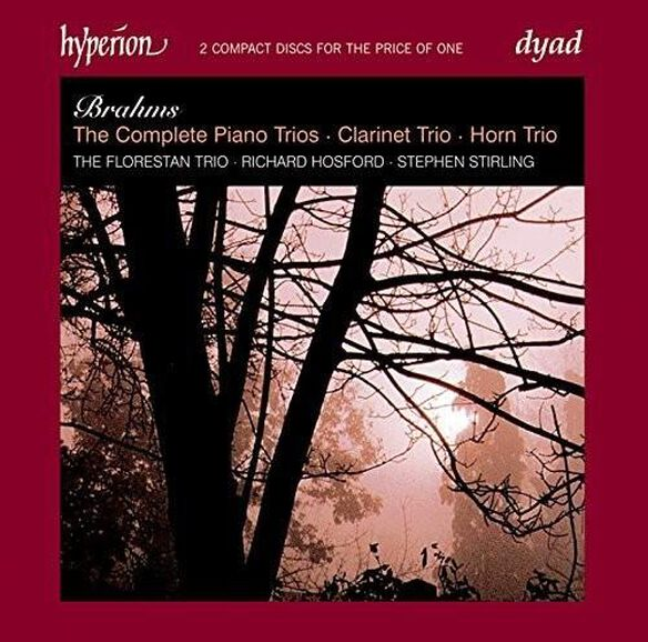 Brahms/ Stirling/ Hosford - Complete Piano Trios Clarinet Trio Horn Trio