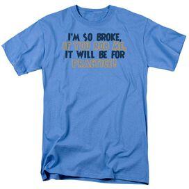 So Broke Short Sleeve Adult Carolina T-Shirt