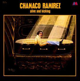 Chamaco Ramirez - Alive & Kicking
