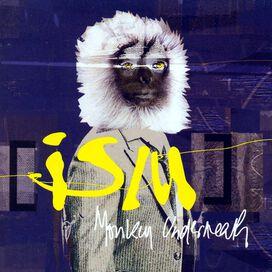 ism - Monkey Underneath
