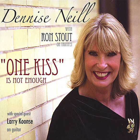 Dennise Neill - One Kiss Is Not Enough