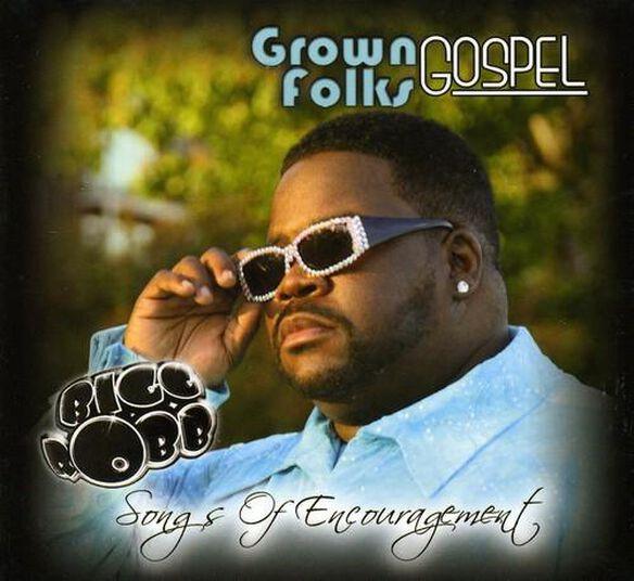 Grown Folks Gospel: Songs Of Encouragement 1