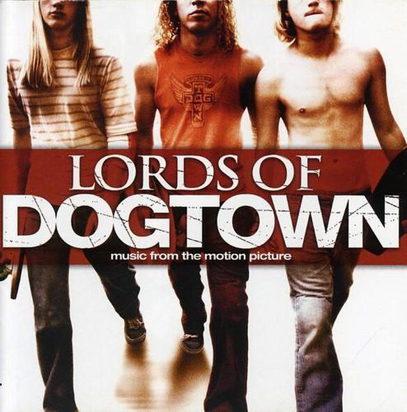 Lords Of Dogtown / O.S.T.