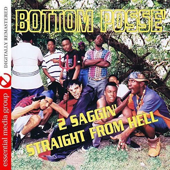 Bottom Posse - 2 Saggin' Straight From Hell