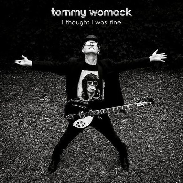Tommy Womack - I Thought I Was Fine