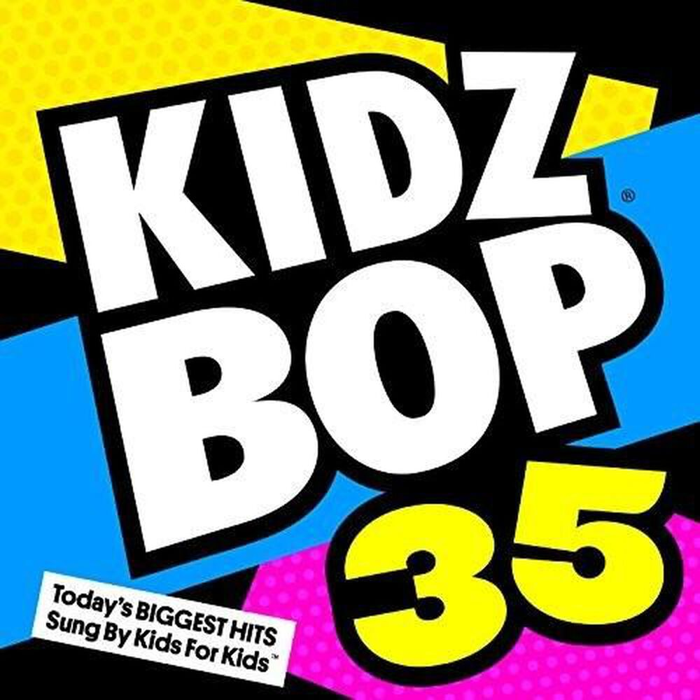 Kidz Bop 35 by Kidz Bop Kids - New on CD | FYE