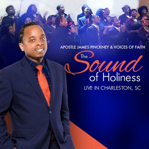 James Pinckney Apostle & Voices of Faith - The Sound Of Holiness