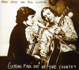 Hedy West/Bill Clifton - Getting Folk out of the Country