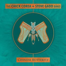 The Chick Corea + Steve Gadd Band - Chinese Butterfly