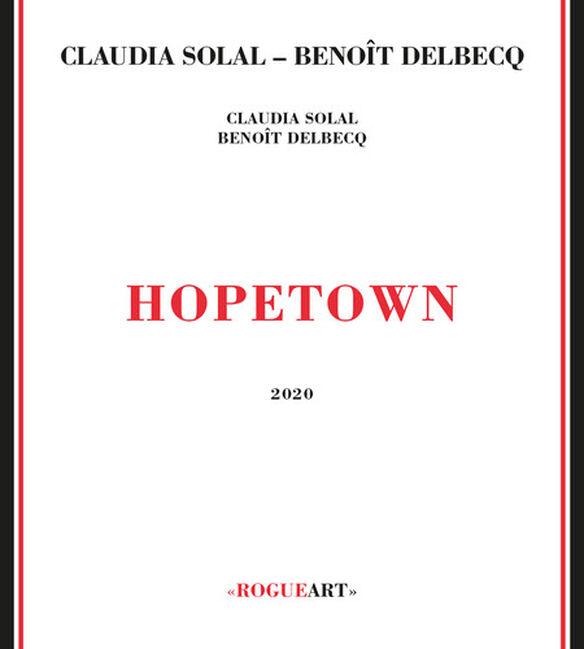 Claudia Solal / Benoit Delbecq - Hopetown