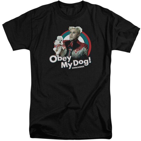 Zoolander Obey My Dog Short Sleeve Adult Tall T-Shirt