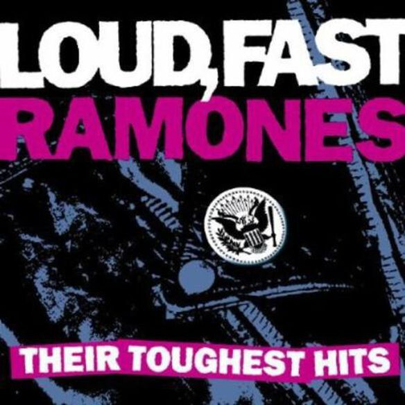 Loud Fast Ramones: Their Toughest Hits