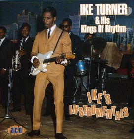 Ike Turner & the Kings of Rhythm - Ikes Instrumentals