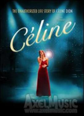 Celine: The Unauthorized Life Story of Celine: Dion