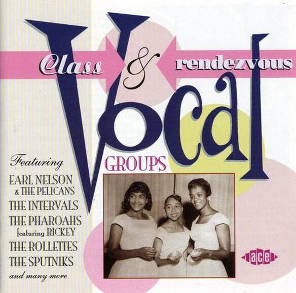 Class & Rendezvous Vocal Groups / Various (Uk)