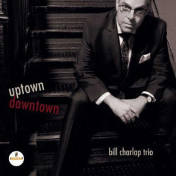 Bill Charlap - Uptown, Downtown