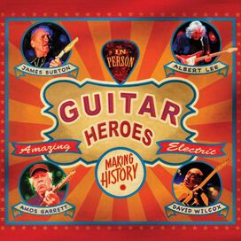 James Burton/Albert Lee/Amos Garrett/David Wilcox - Guitar Heroes
