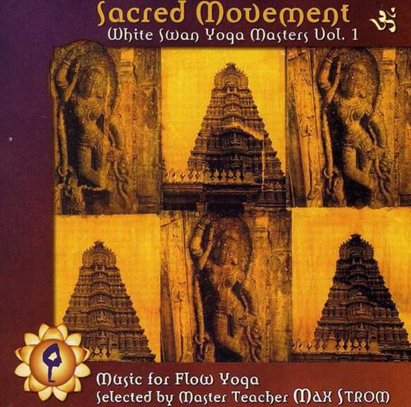 Various Artists - Sacred Movement: White Swan Yoga Masters, Vol. 1