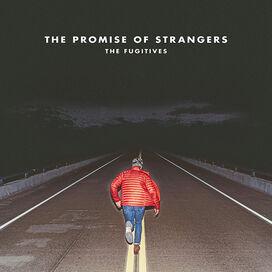 The Fugitives - Promise Of Strangers