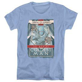 BATMAN COLDEST MAN - S/S WOMENS TEE - CAROLINA BLUE T-Shirt