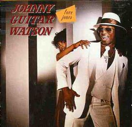"Johnny ""Guitar"" Watson - Love Jones"