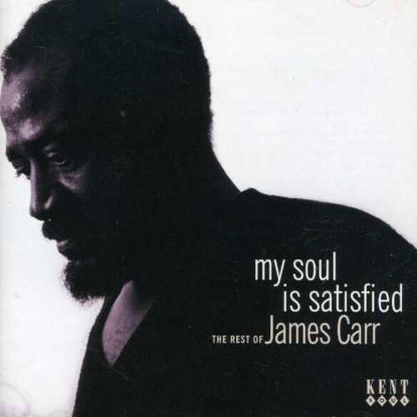 My Soul Is Satisfied / Rest Of James Carr (Uk)