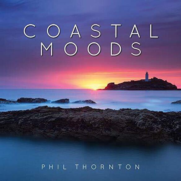 Phil Thornton - Coastal Moods