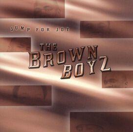 The Brown Boyz - Jump for Joy