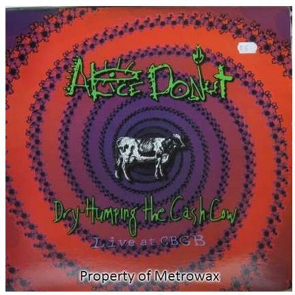 Alice Donut - Dry Humping the Cash Cow